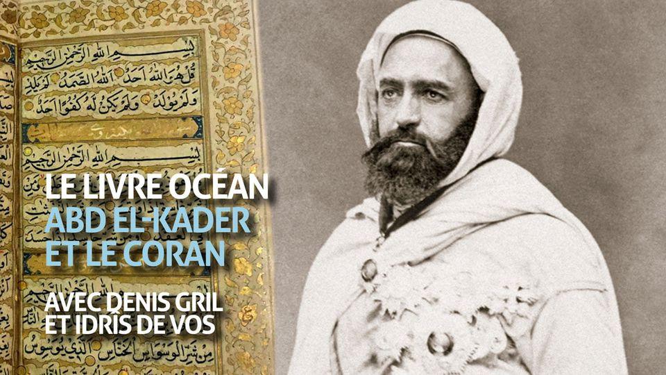 Le Livre océan : Abd El-Kader et le Coran
